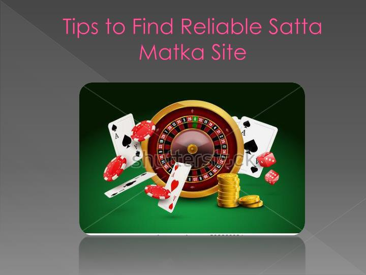 tips to find reliable satta matka site n.
