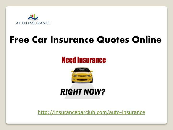 Online Car Insurance Quotes >> Ppt Free Car Insurance Quotes Online Powerpoint