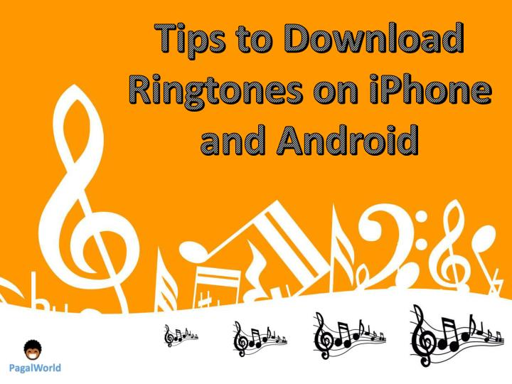 Ppt Tips To Download Ringtones On Iphone And Android Powerpoint