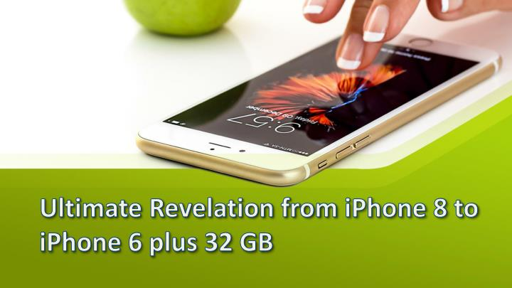 ultimate revelation from iphone 8 to iphone 6 plus 32 gb n.
