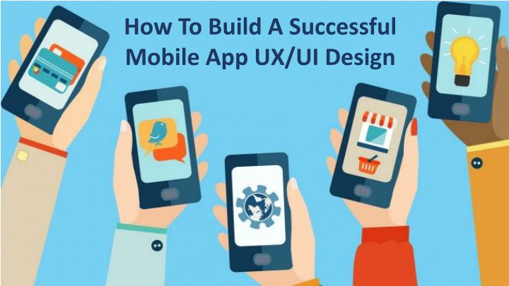 how to build a successful mobile app ux ui design n.