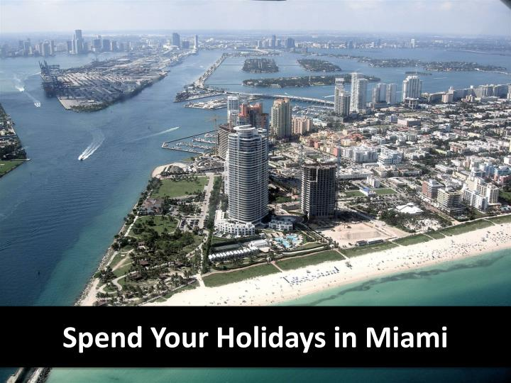 spend your holidays in miami n.
