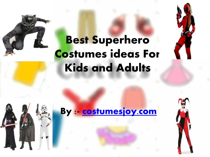ppt best superhero costumes ideas for kids and adults powerpoint