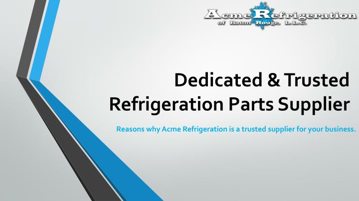 dedicated trusted refrigeration parts supplier n.