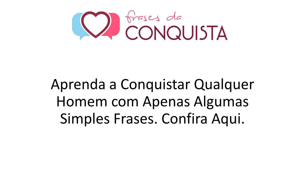 Ppt Frases Da Conquista Powerpoint Presentation Free