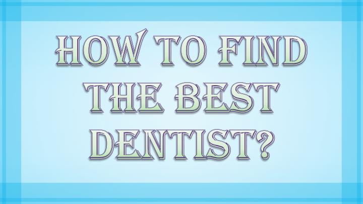 how to find the best dentist n.