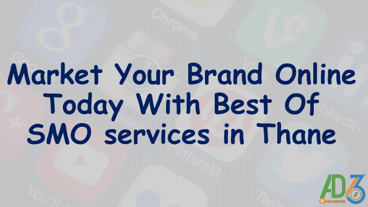 market your brand online today with best of smo services in thane n.