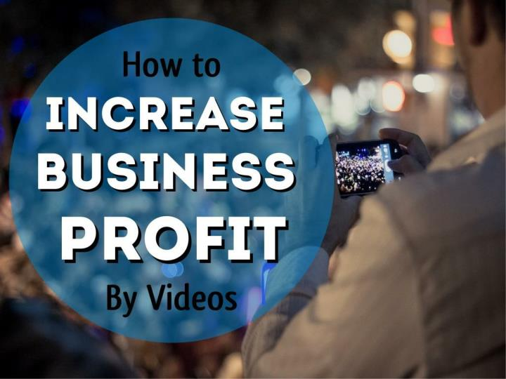 how to increase business profit by videos n.