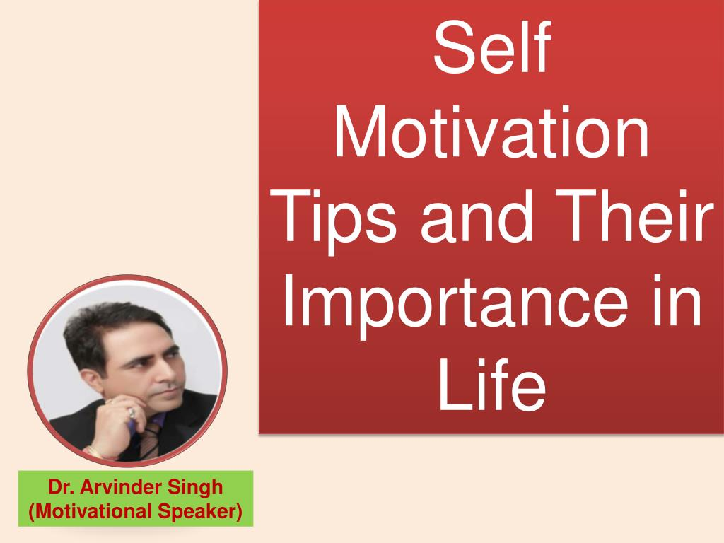ppt self motivation tips and their importance in life powerpoint
