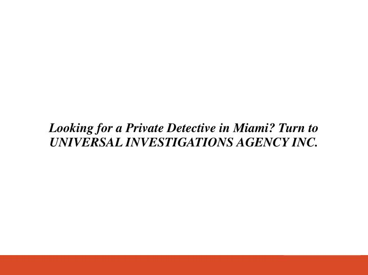 looking for a private detective in miami turn n.