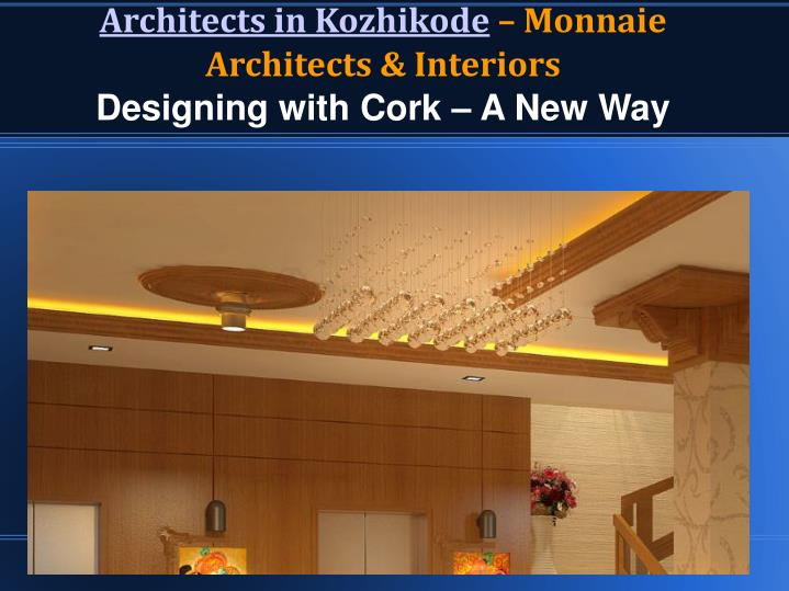 architects in kozhikode monnaie architects interiors designing with cork a new way n.