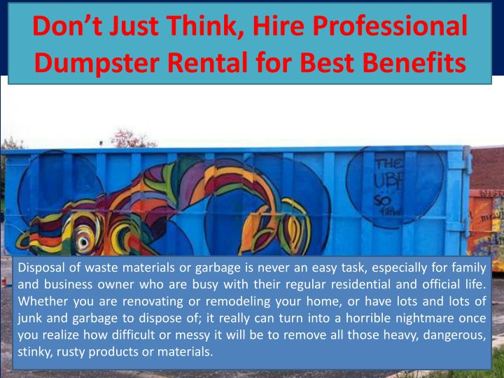 don t just think hire professional dumpster rental for best benefits n.