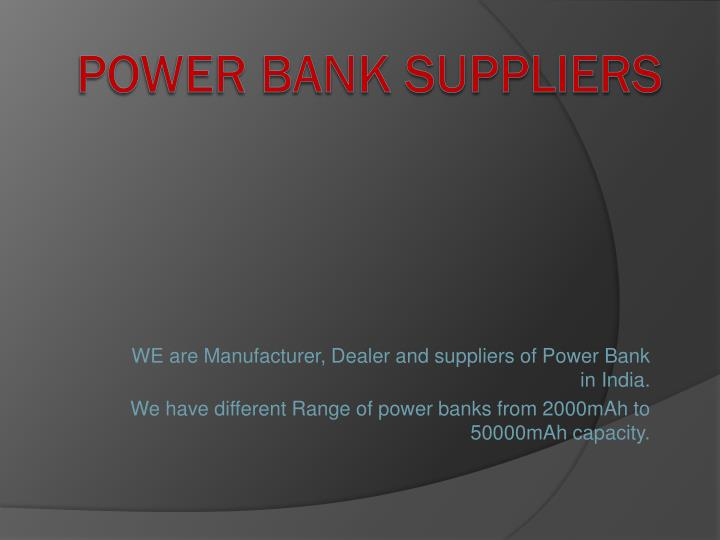 PPT - Power Bank Dealers in India PowerPoint Presentation - ID:7757468