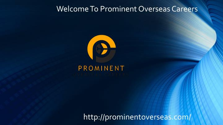 welcome to prominent overseas careers http prominentoverseas com n.