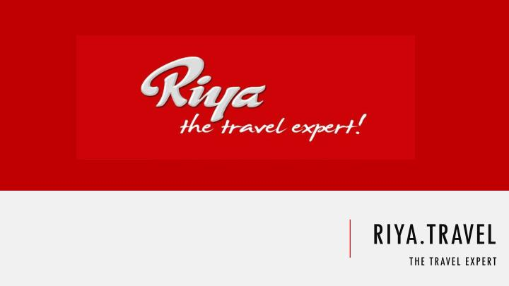 riya travel the travel expert n.