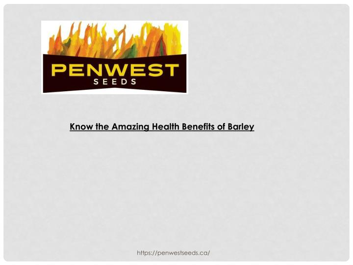know the amazing health benefits of barley n.