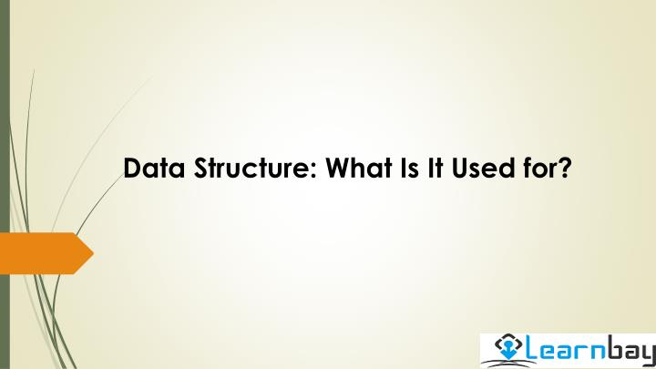 data structure what is it used for n.