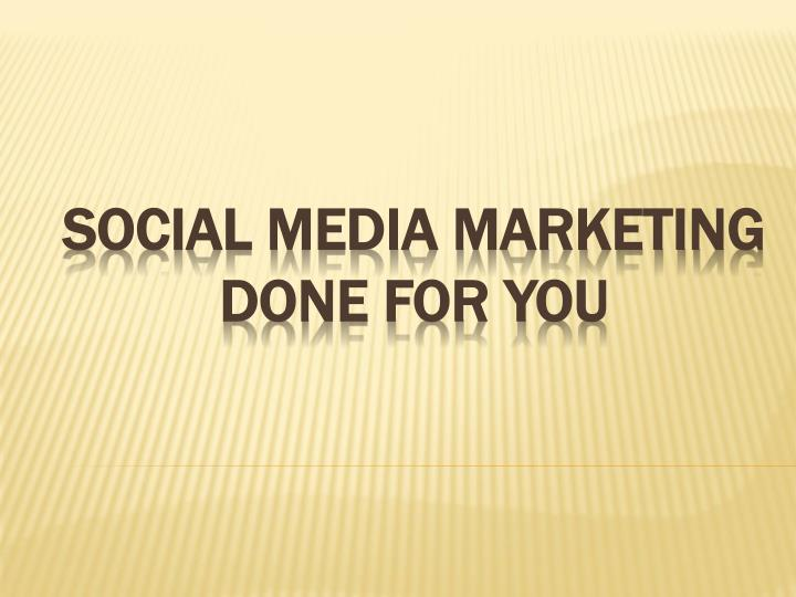 social media marketing done for you n.