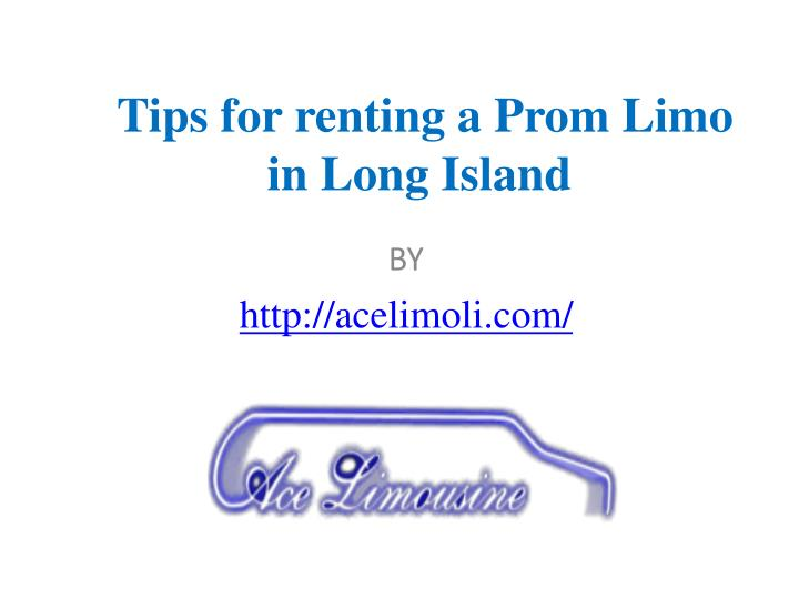 tips for renting a prom limo in long island n.