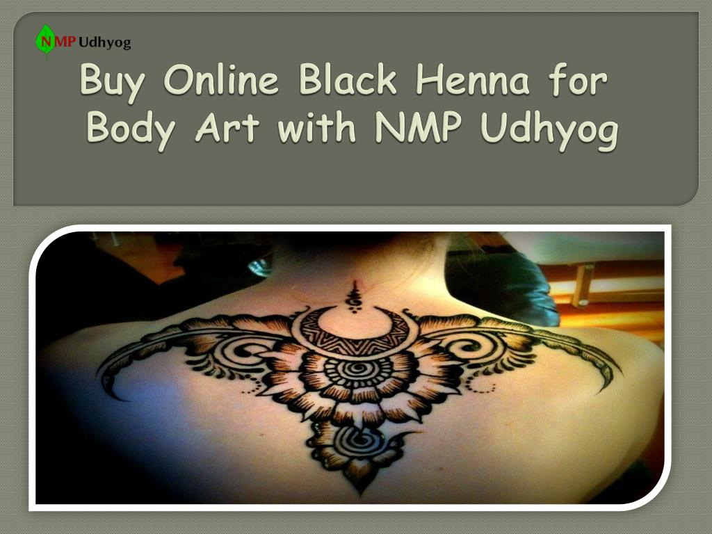 Ppt Buy Online Black Henna For Body Art With Nmp Udhyog Powerpoint Presentation Id 7761312