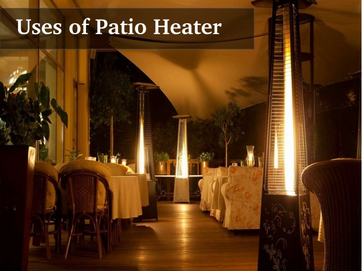 uses of patio heater n.