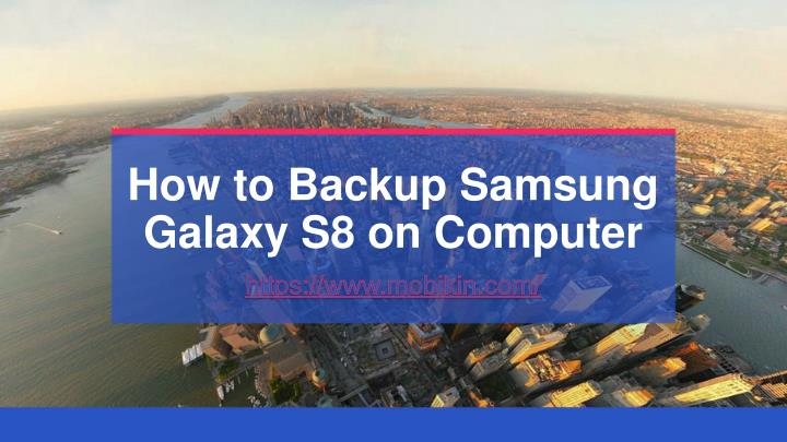 how to backup samsung galaxy s8 on computer n.