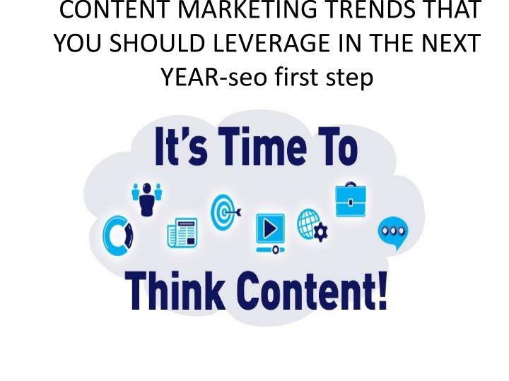 content marketing trends that you should leverage in the next year seo first step n.