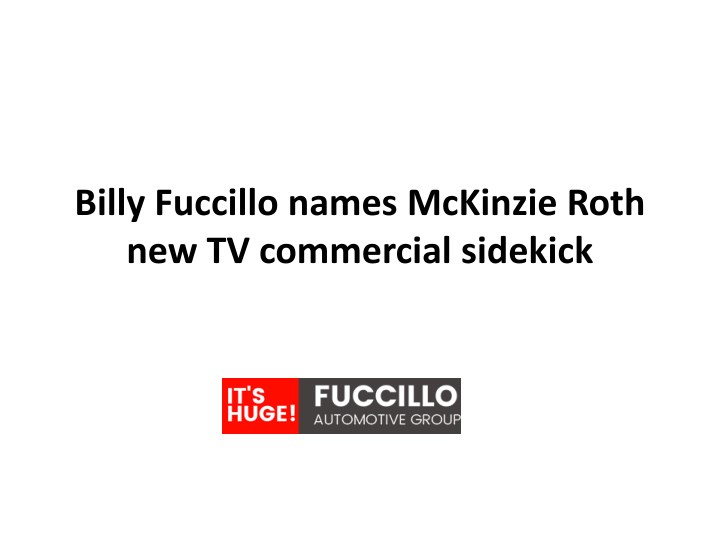 PPT - Billy Fuccillo names McKinzie Roth new TV commercial