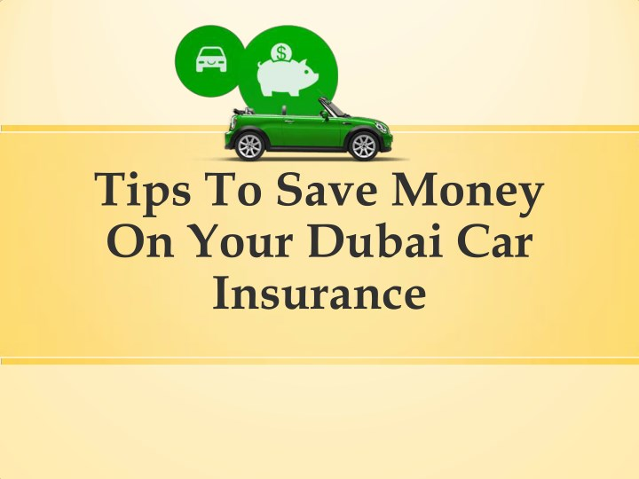 tips to save money on your dubai car insurance n.
