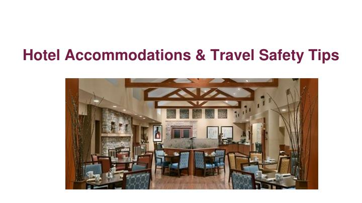 hotel accommodations travel safety tips n.