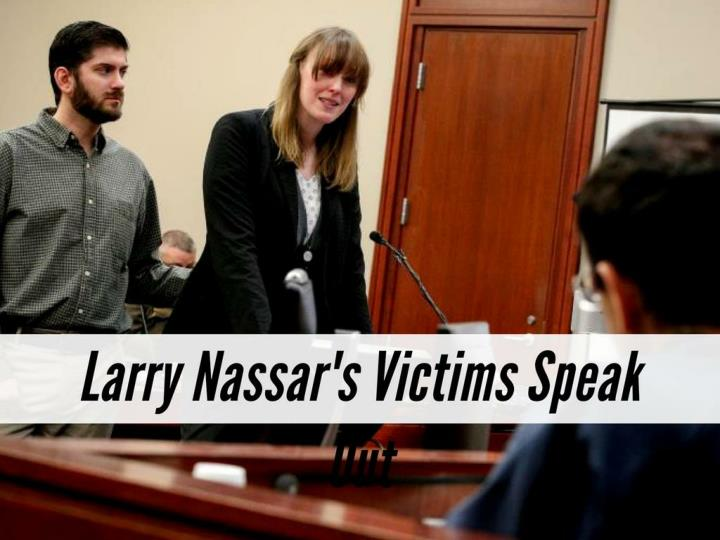 larry nassar s victims speak out n.