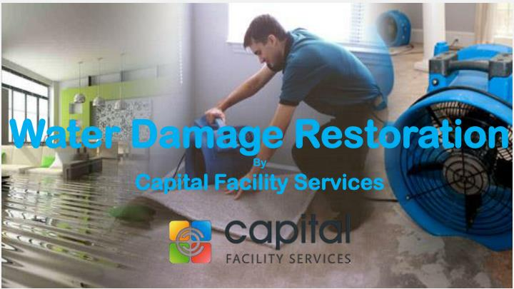 water damage restoration by capital facility n.