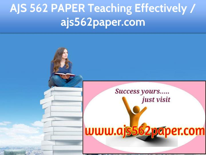 ajs 562 paper teaching effectively ajs562paper com n.