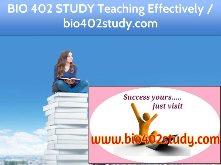 bio 402 study teaching effectively bio402study com n.