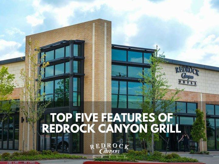 top five features of redrock canyon grill n.