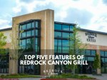 top five features of redrock canyon grill