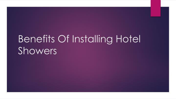 benefits of installing hotel showers n.