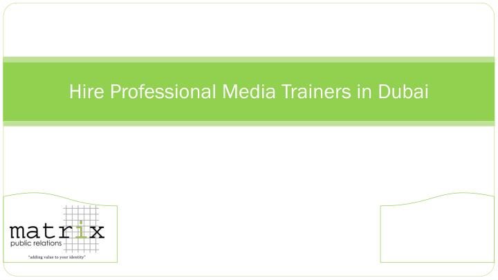 hire professional media trainers in dubai n.