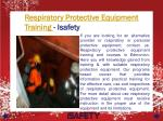 respiratory protective equipment training isafety