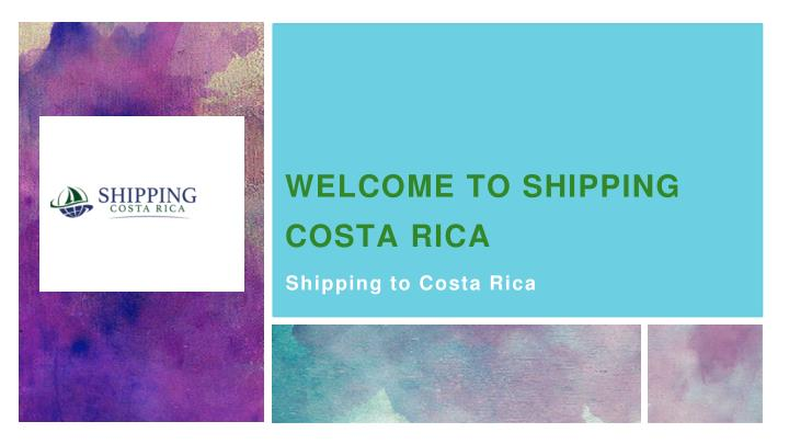 welcome to shipping costa rica n.