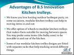 advantages of b s innovation kitchen trolleys