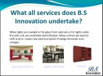 what all services does b s innovation undertake