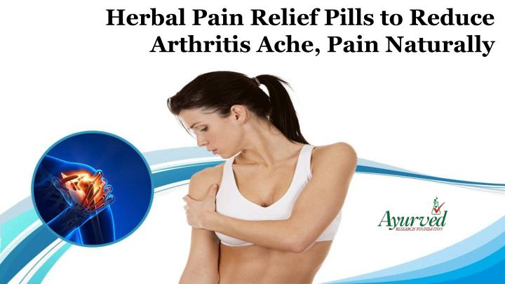 herbal pain relief pills to reduce arthritis ache n.