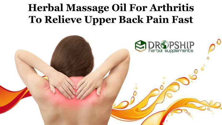 herbal massage oil for arthritis to relieve upper n.