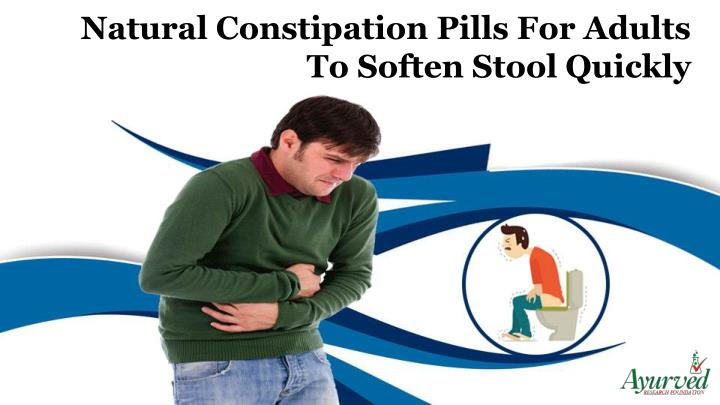natural constipation pills for adults to soften n.