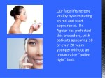 our face lifts restore vitality by eliminating