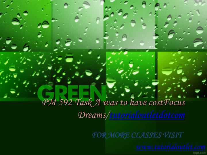 pm 592 task a was to have costfocus dreams tutorialoutletdotcom n.