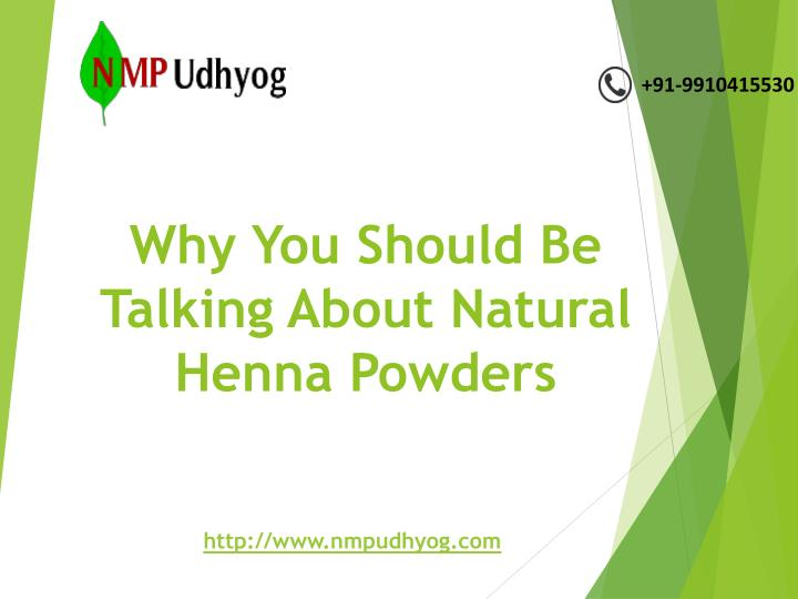 why you should be talking about natural henna powders n.
