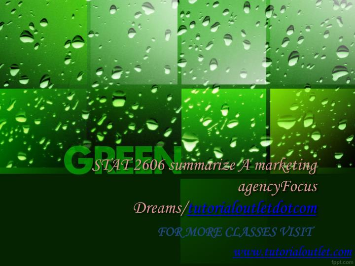 stat 2606 summarize a marketing agencyfocus dreams tutorialoutletdotcom n.