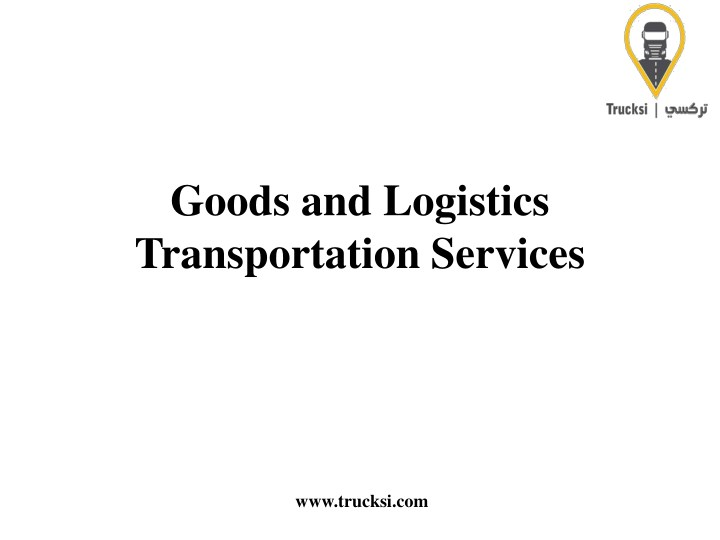 goods and logistics transportation services n.